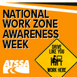 National Work Zone Awareness Week raises awareness of work zone safety