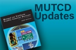 ATSSA thanks FHWA for extending feedback time for proposed MUTCD changes